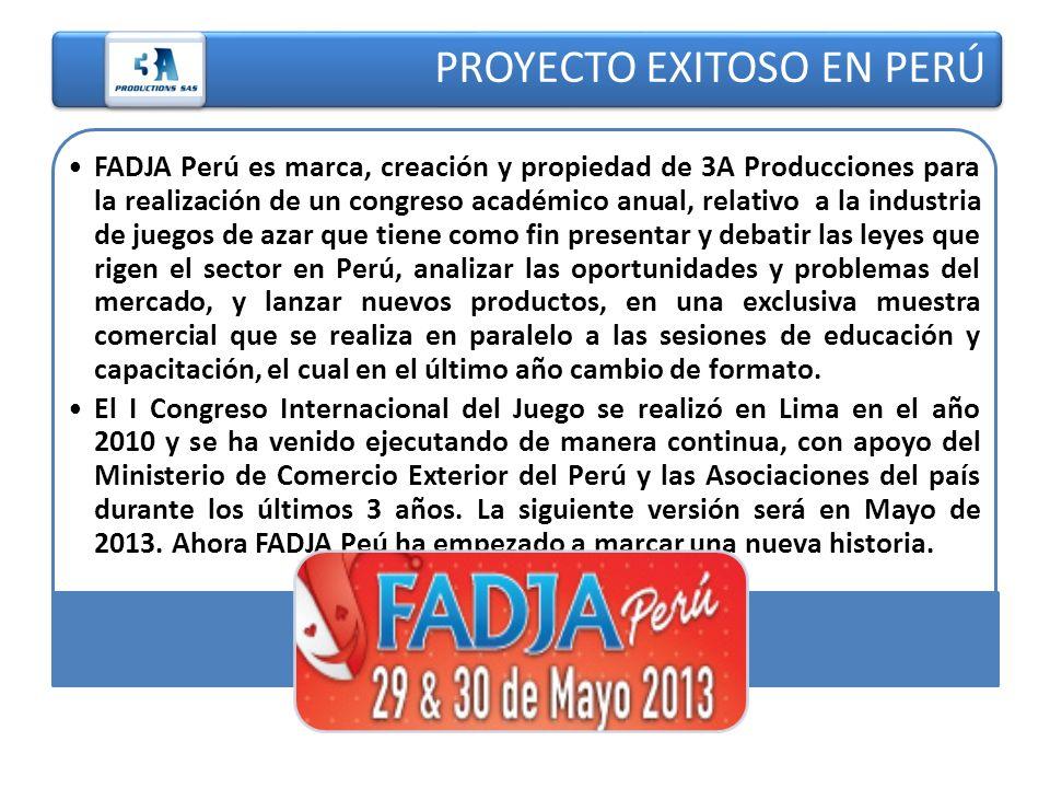 PROYECTO EXITOSO EN PERÚ FADJA Perú es marca, creación y propiedad de 3A Producciones para la realización de un congreso académico anual, relativo a l