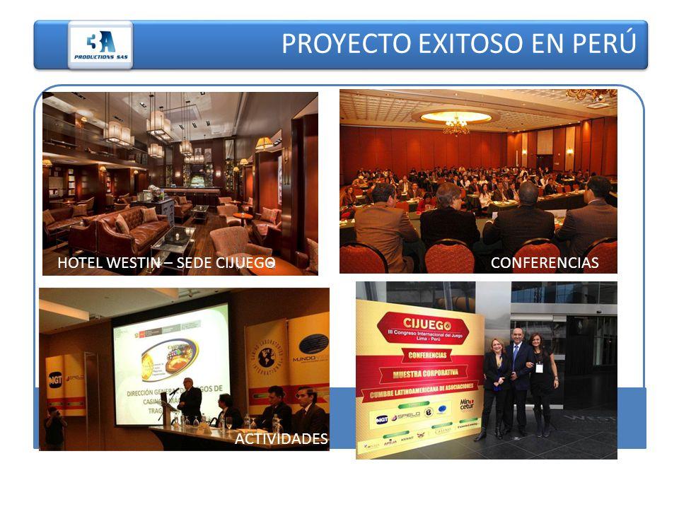 PROYECTO EXITOSO EN PERÚ HOTEL WESTIN – SEDE CIJUEGO ACTIVIDADES – MISS GAMING ACTIVIDADES CONFERENCIAS