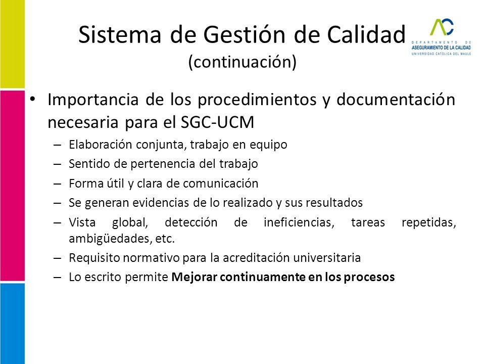 Sistema de Gestión de Calidad (continuación) Importancia de los procedimientos y documentación necesaria para el SGC-UCM – Elaboración conjunta, traba