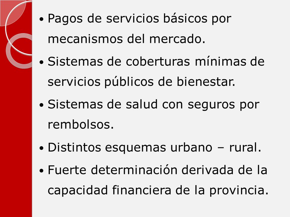 Pagos de servicios básicos por mecanismos del mercado. Sistemas de coberturas mínimas de servicios públicos de bienestar. Sistemas de salud con seguro