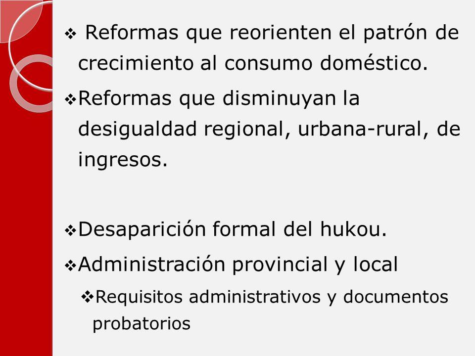 Reformas que reorienten el patrón de crecimiento al consumo doméstico. Reformas que disminuyan la desigualdad regional, urbana-rural, de ingresos. Des