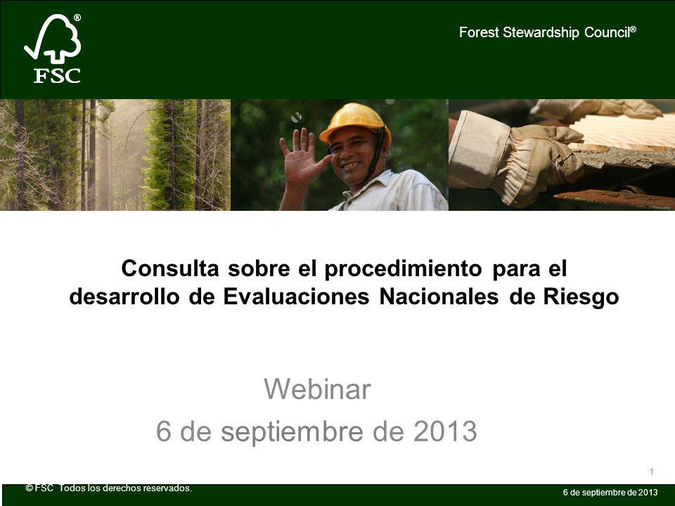 © FSC Todos los derechos reservados. Forest Stewardship Council ® 6 de septiembre de 2013 1 Consulta sobre el procedimiento para el desarrollo de Eval