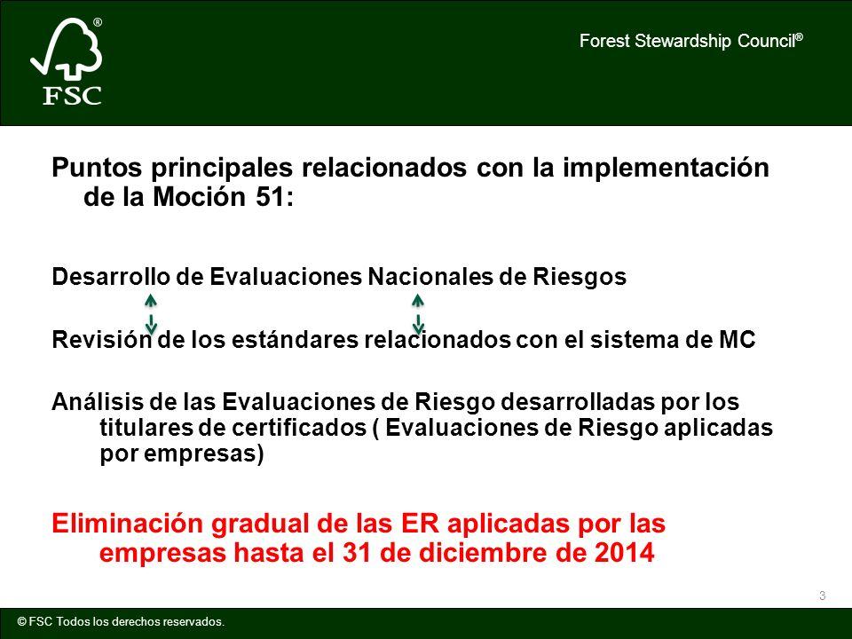 Forest Stewardship Council ® © FSC Todos los derechos reservados. 3 Puntos principales relacionados con la implementación de la Moción 51: Desarrollo