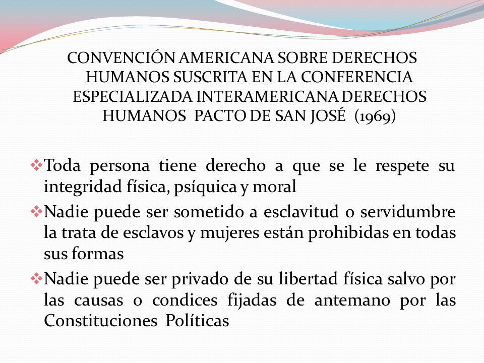 CONVENCIÓN AMERICANA SOBRE DERECHOS HUMANOS SUSCRITA EN LA CONFERENCIA ESPECIALIZADA INTERAMERICANA DERECHOS HUMANOS PACTO DE SAN JOSÉ (1969) Toda per
