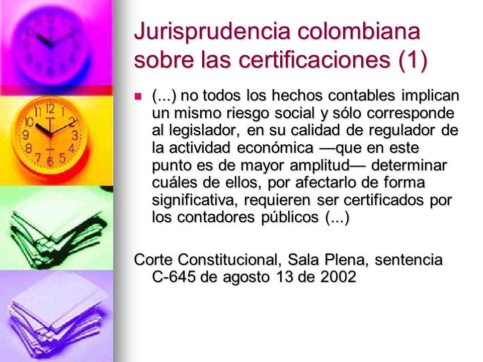 Jurisprudencia colombiana sobre las certificaciones (1) (...) no todos los hechos contables implican un mismo riesgo social y sólo corresponde al legi