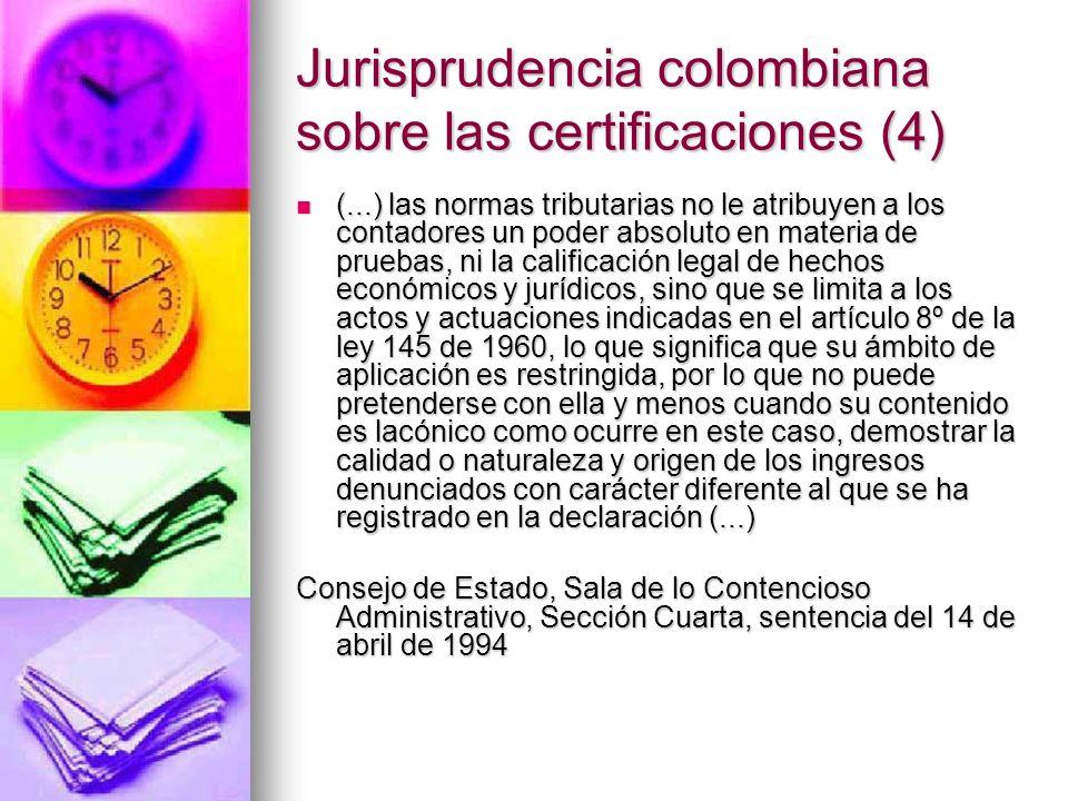 Jurisprudencia colombiana sobre las certificaciones (4) (...) las normas tributarias no le atribuyen a los contadores un poder absoluto en materia de