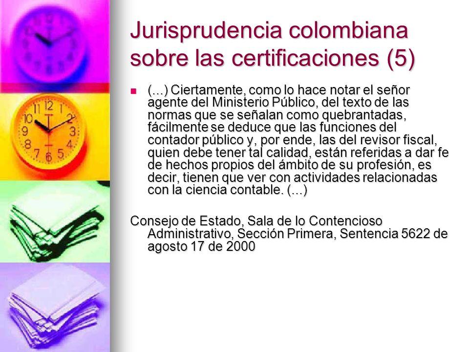 Jurisprudencia colombiana sobre las certificaciones (5) (...) Ciertamente, como lo hace notar el señor agente del Ministerio Público, del texto de las