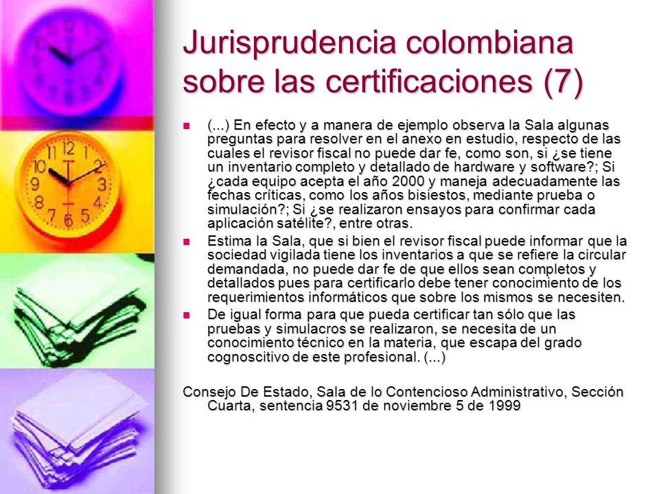 Jurisprudencia colombiana sobre las certificaciones (7) (...) En efecto y a manera de ejemplo observa la Sala algunas preguntas para resolver en el an