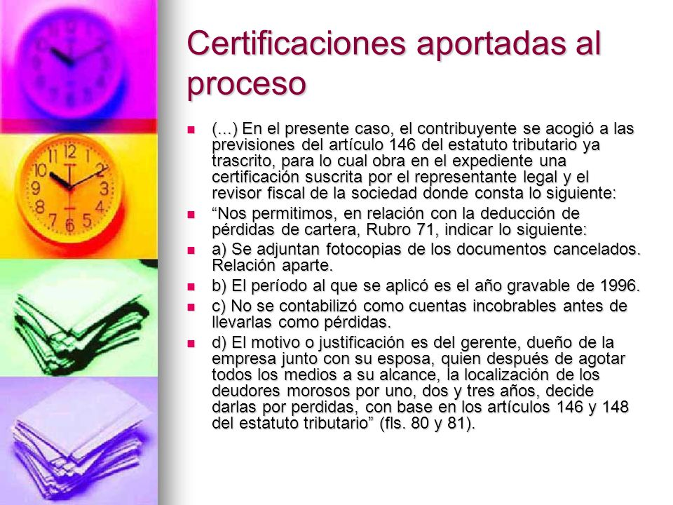 Certificaciones aportadas al proceso (...) En el presente caso, el contribuyente se acogió a las previsiones del artículo 146 del estatuto tributario