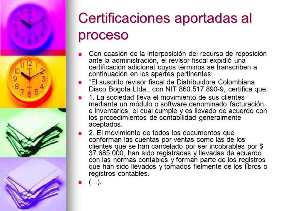 Certificaciones aportadas al proceso Con ocasión de la interposición del recurso de reposición ante la administración, el revisor fiscal expidió una c