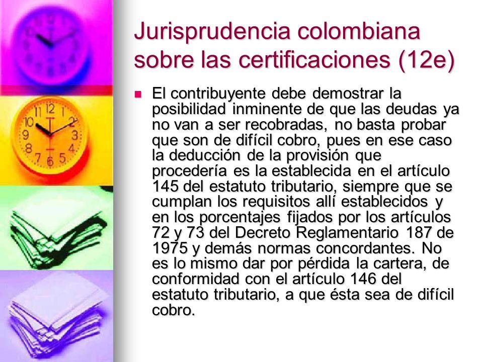 Jurisprudencia colombiana sobre las certificaciones (12e) El contribuyente debe demostrar la posibilidad inminente de que las deudas ya no van a ser r