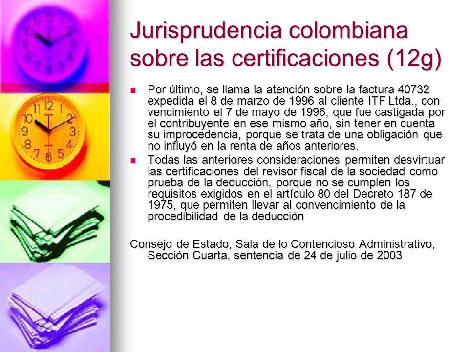 Jurisprudencia colombiana sobre las certificaciones (12g) Por último, se llama la atención sobre la factura 40732 expedida el 8 de marzo de 1996 al cl