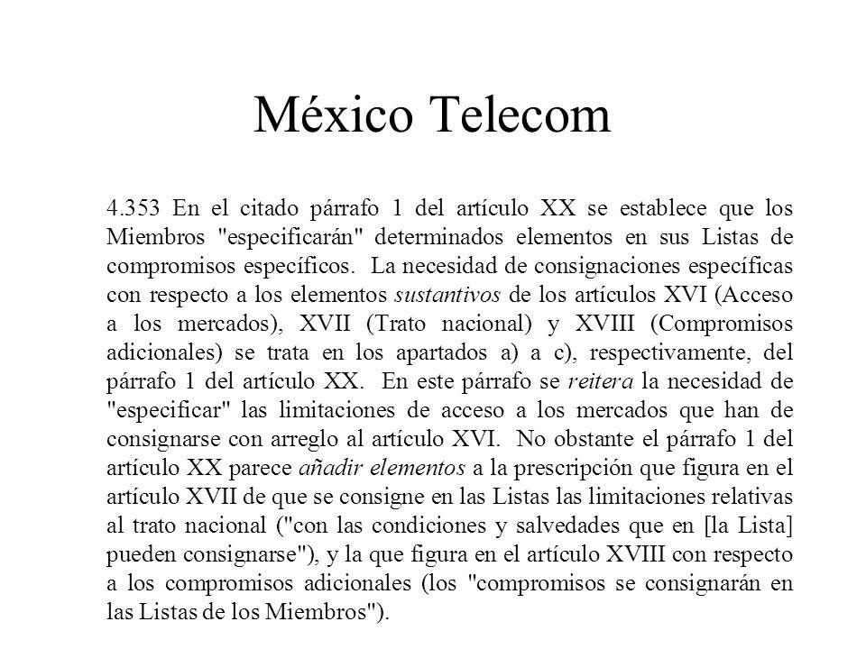 México Telecom 4.353 En el citado párrafo 1 del artículo XX se establece que los Miembros