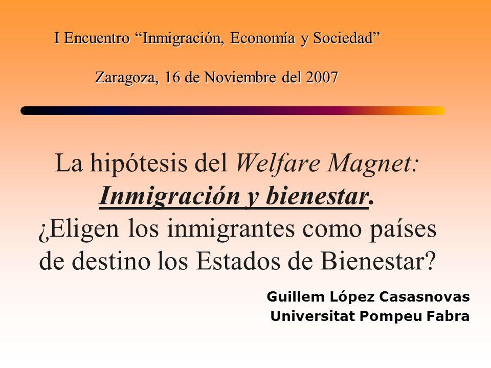 La hipótesis del Welfare Magnet: Inmigración y bienestar. ¿Eligen los inmigrantes como países de destino los Estados de Bienestar? Guillem López Casas