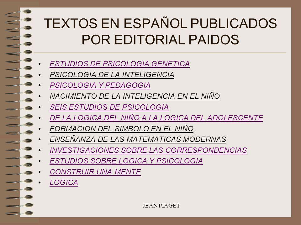 JEAN PIAGET TEXTOS EN ESPAÑOL PUBLICADOS POR EDITORIAL PAIDOS ESTUDIOS DE PSICOLOGIA GENETICA PSICOLOGIA DE LA INTELIGENCIA PSICOLOGIA Y PEDAGOGIA NAC