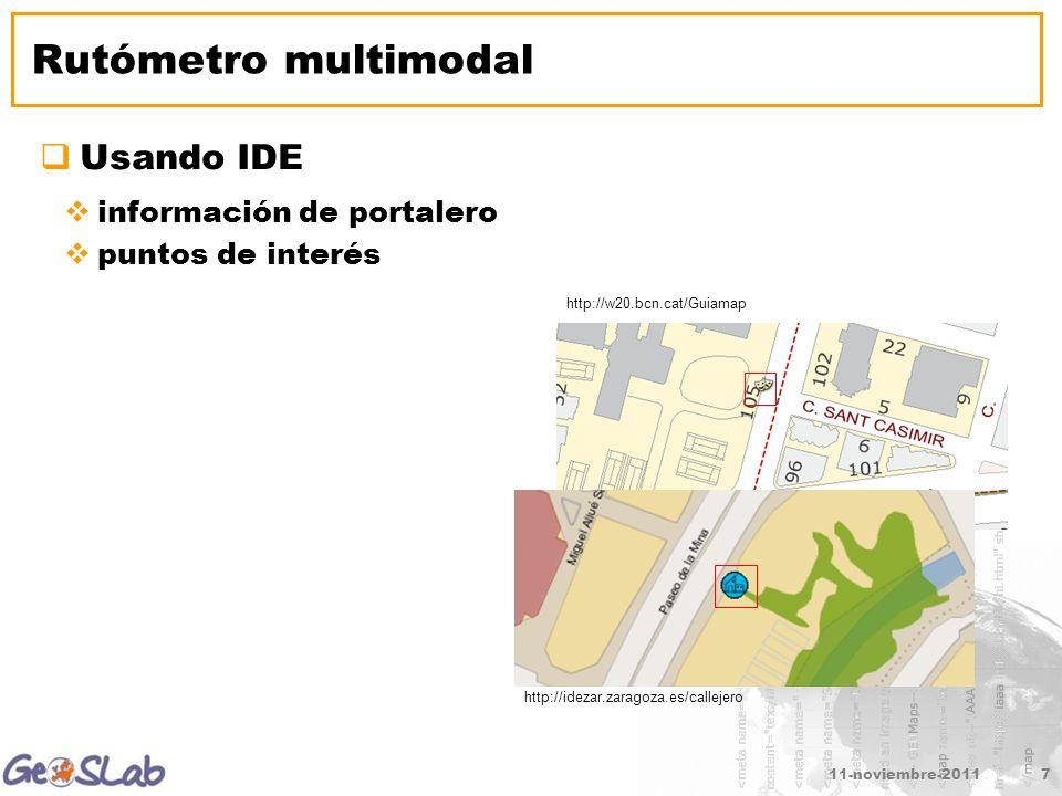 11-noviembre-20117 Rutómetro multimodal Usando IDE información de portalero puntos de interés http://idezar.zaragoza.es/callejero http://w20.bcn.cat/Guiamap