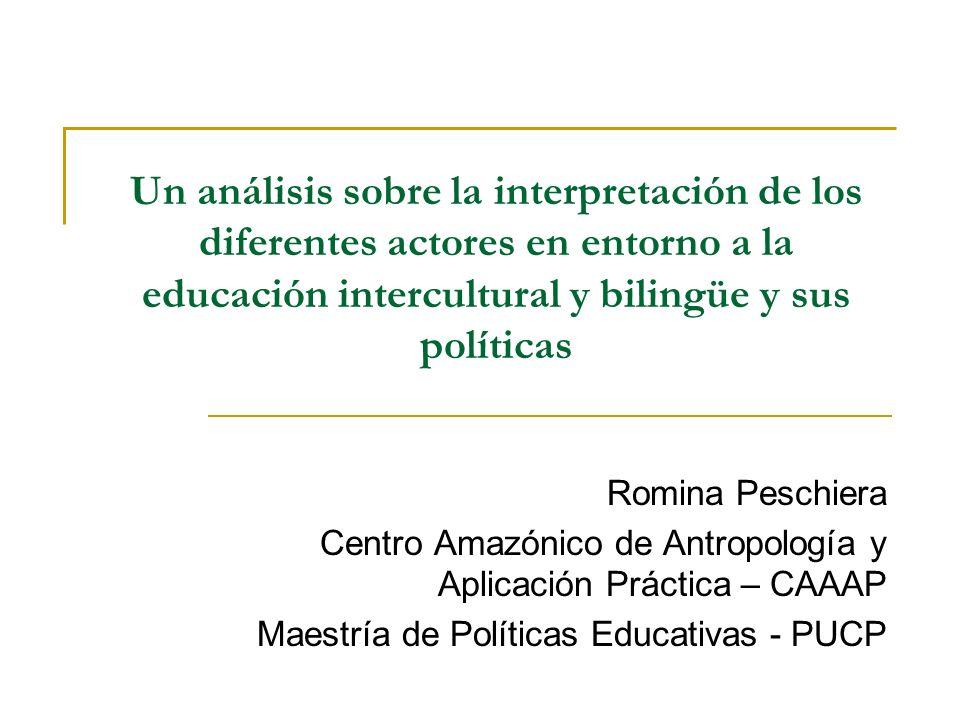 Situación problema Según las diversas experiencias y estudios sobre la realidad de la Educación Intercultural Bilingüe (EIB) en el Perú => muchas de las políticas que se elaboran en relación a la EIB plantean metas que no llegan a cumplirse en su totalidad.