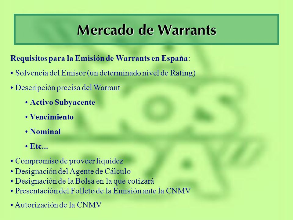 Mercado de Warrants En la actualidad existe la posibilidad de contratar warrants a través del SIBE (es decir, mediante una plataforma electrónica).