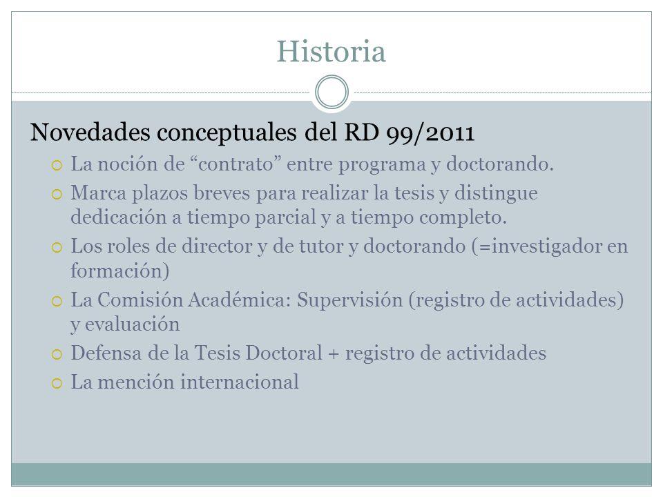 Historia Novedades conceptuales del RD 99/2011 La noción de contrato entre programa y doctorando.