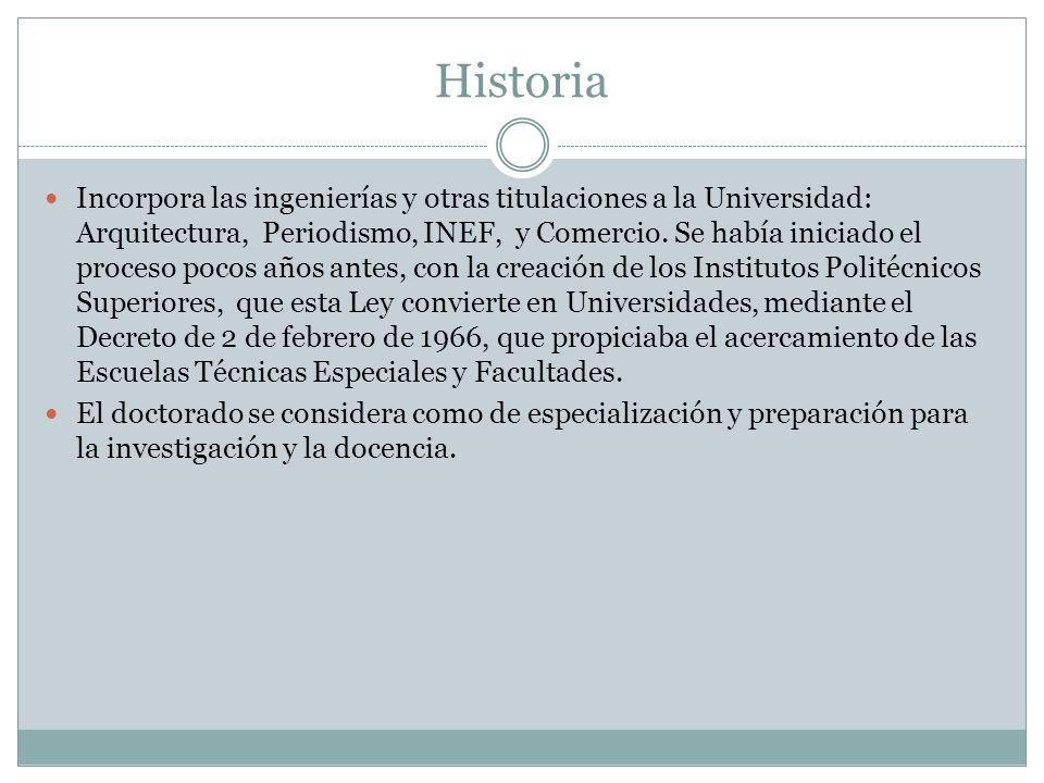 Historia Incorpora las ingenierías y otras titulaciones a la Universidad: Arquitectura, Periodismo, INEF, y Comercio.