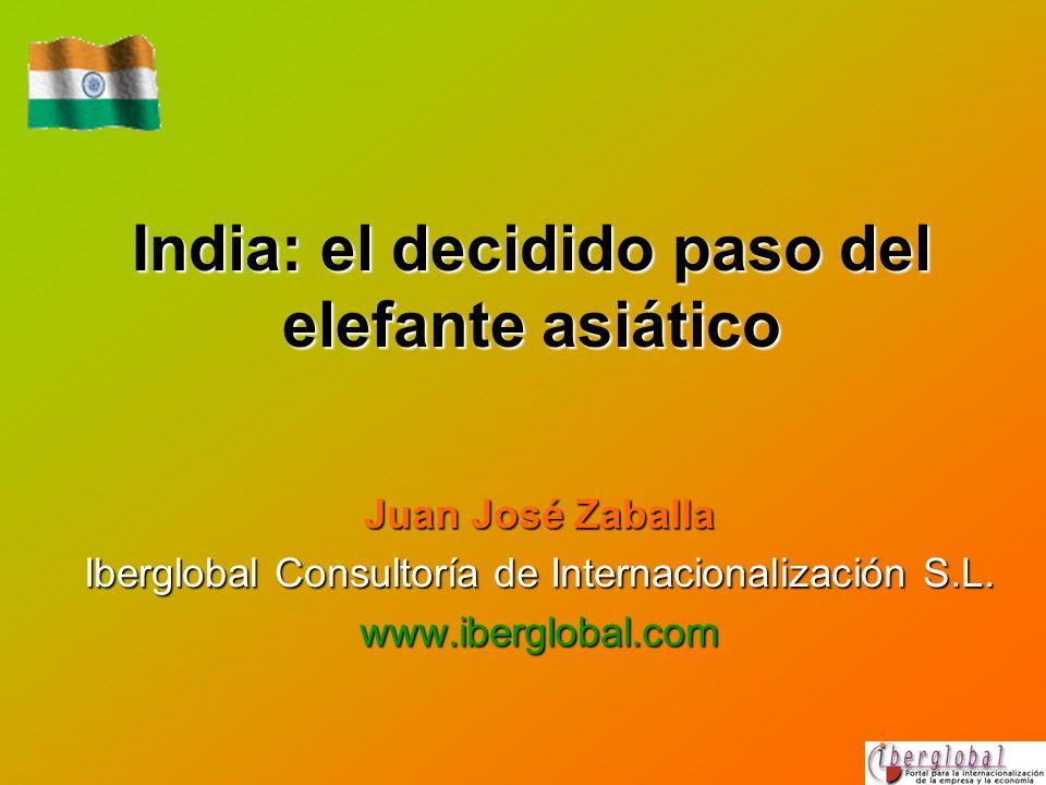 India: el decidido paso del elefante asiático Juan José Zaballa Iberglobal Consultoría de Internacionalización S.L. www.iberglobal.com