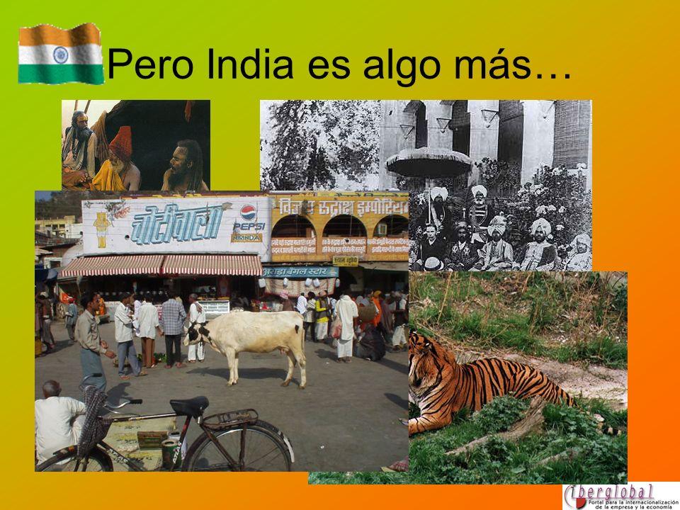Pero India es algo más…