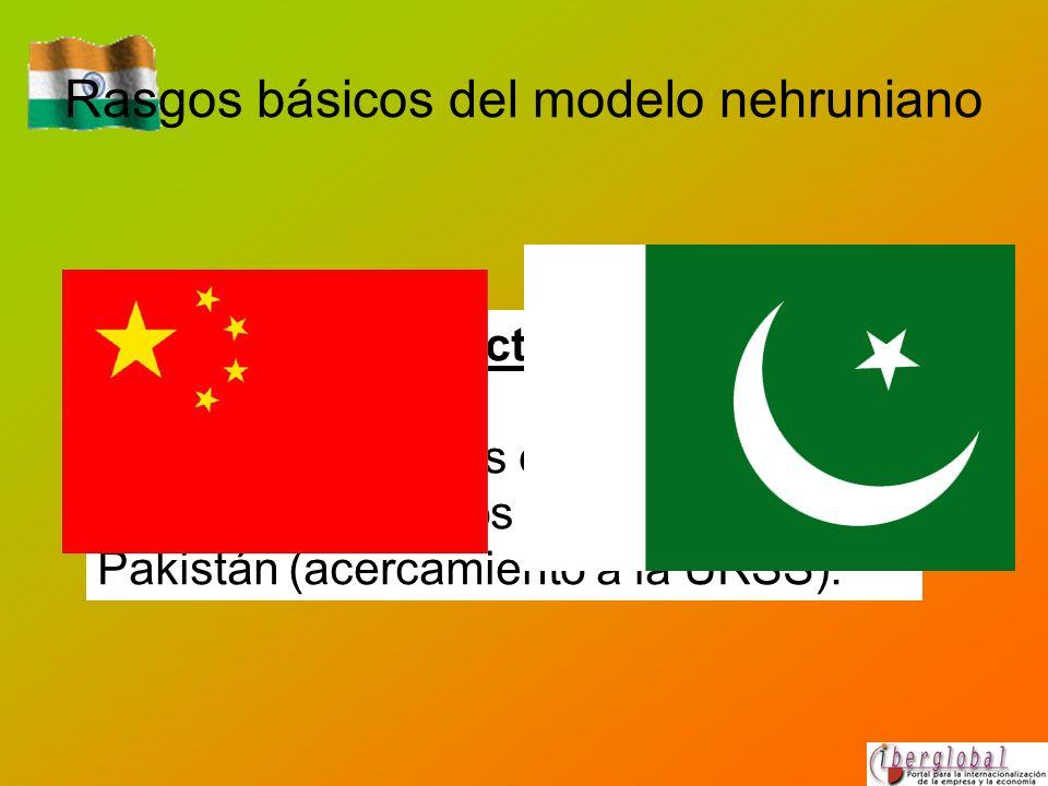 Rasgos básicos del modelo nehruniano Efectos: Identificación de los dos grandes riesgos estratégicos indios: China y Pakistán (acercamiento a la URSS)