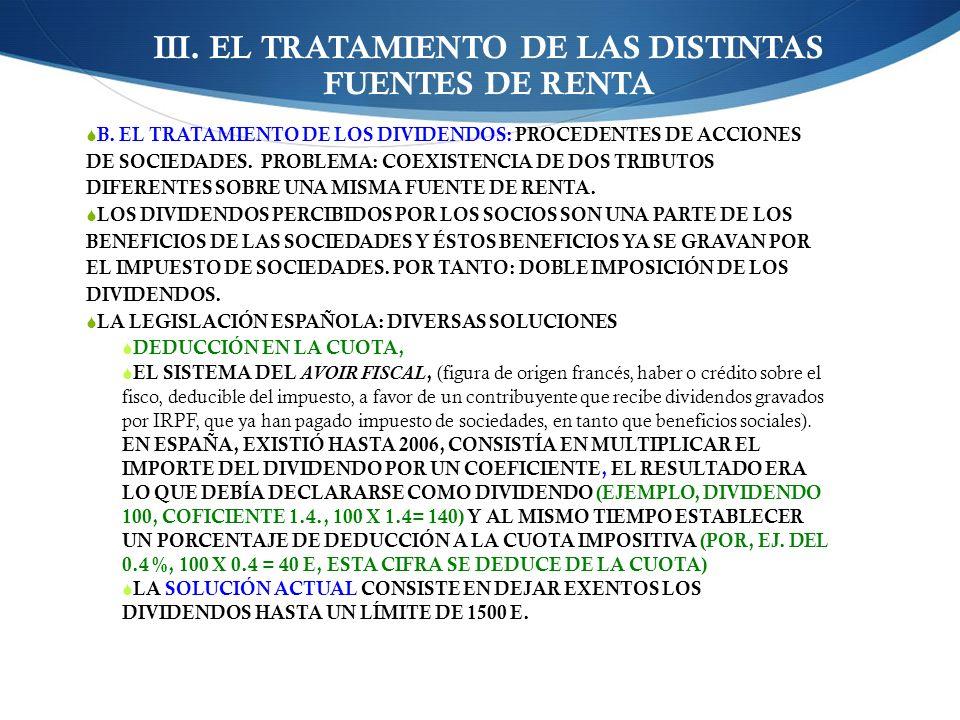 III. EL TRATAMIENTO DE LAS DISTINTAS FUENTES DE RENTA B. EL TRATAMIENTO DE LOS DIVIDENDOS: PROCEDENTES DE ACCIONES DE SOCIEDADES. PROBLEMA: COEXISTENC