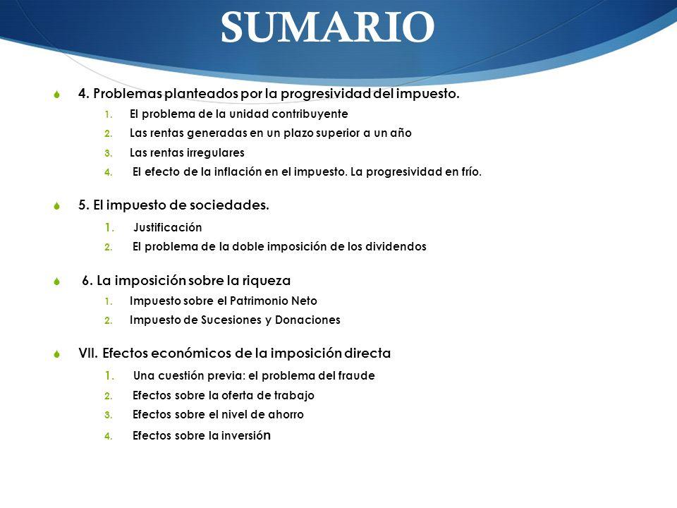 SUMARIO 4.Problemas planteados por la progresividad del impuesto.