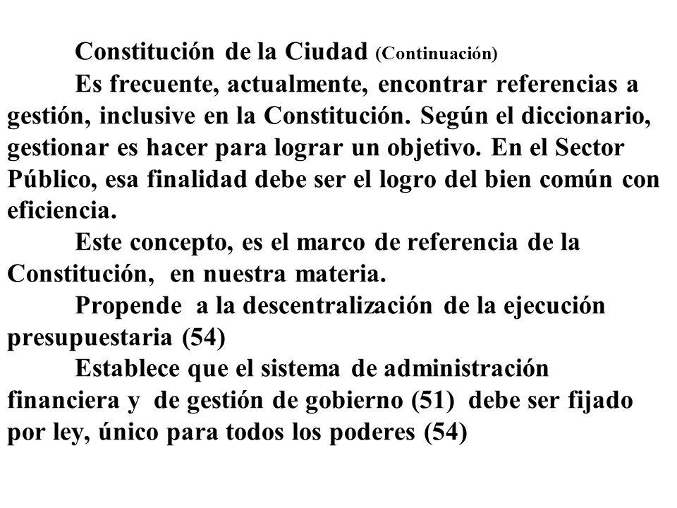 Constitución de la Ciudad (Continuación) Es frecuente, actualmente, encontrar referencias a gestión, inclusive en la Constitución. Según el diccionari