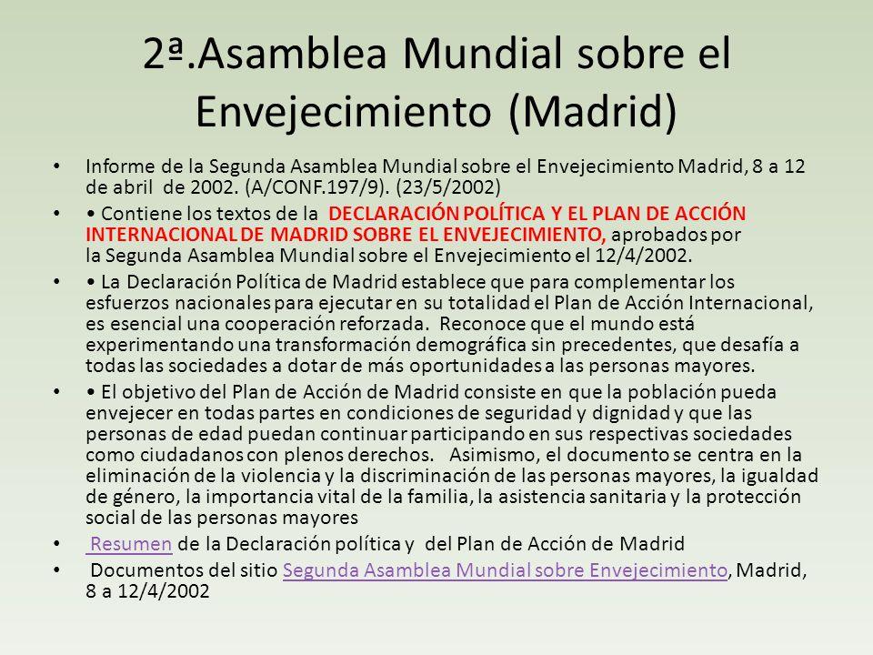2ª.Asamblea Mundial sobre el Envejecimiento (Madrid) Informe de la Segunda Asamblea Mundial sobre el Envejecimiento Madrid, 8 a 12 de abril de 2002. (