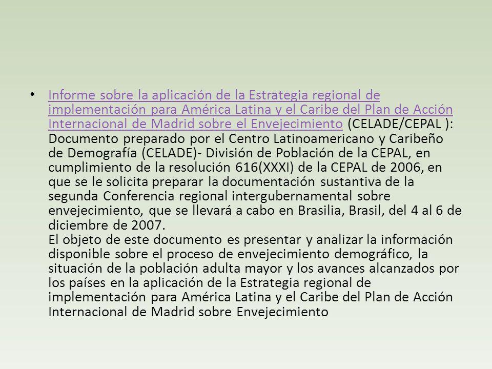 Informe sobre la aplicación de la Estrategia regional de implementación para América Latina y el Caribe del Plan de Acción Internacional de Madrid sob
