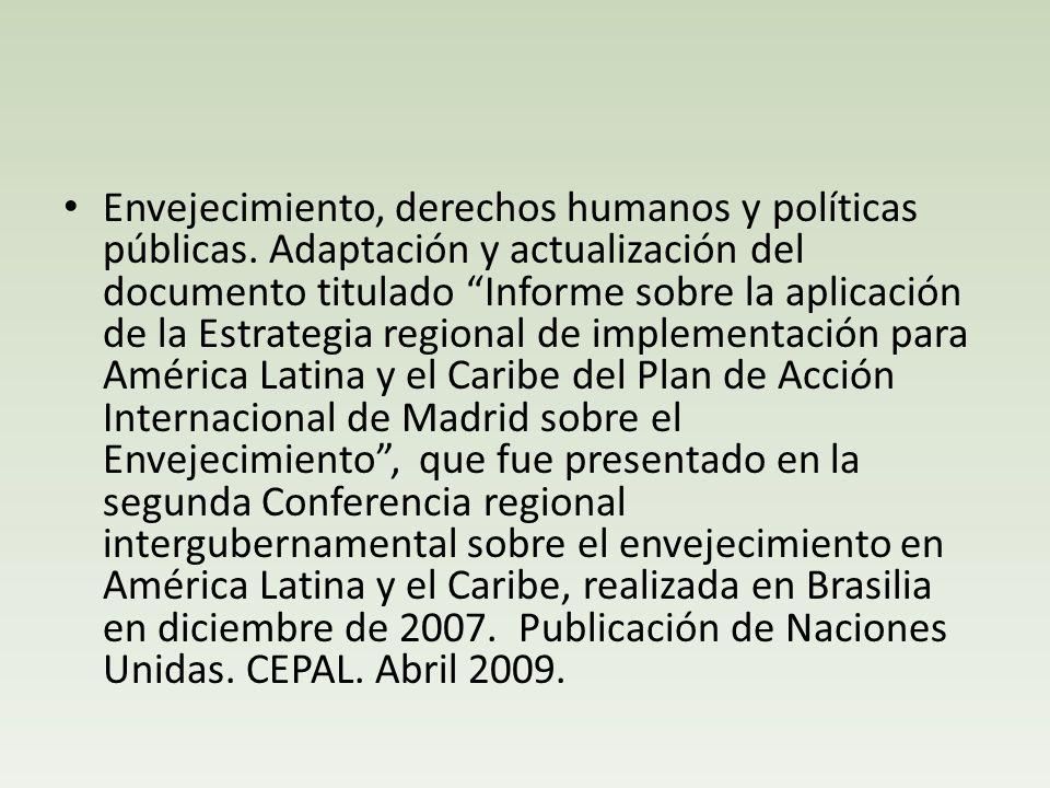 Envejecimiento, derechos humanos y políticas públicas. Adaptación y actualización del documento titulado Informe sobre la aplicación de la Estrategia
