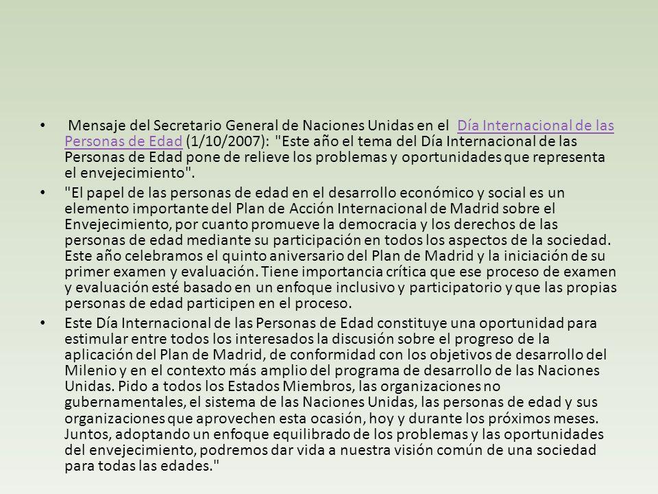 Mensaje del Secretario General de Naciones Unidas en el Día Internacional de las Personas de Edad (1/10/2007):