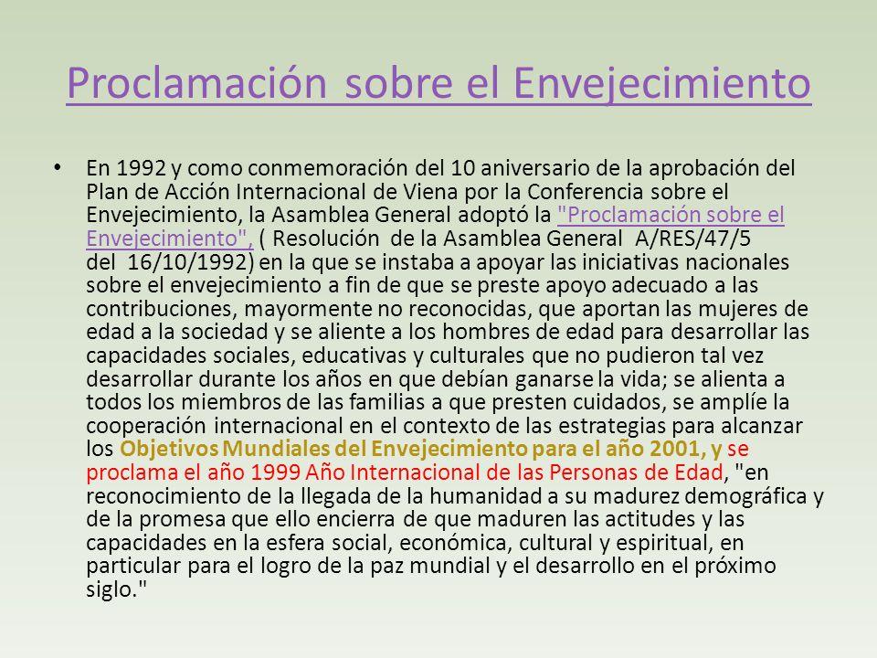 Proclamación sobre el Envejecimiento En 1992 y como conmemoración del 10 aniversario de la aprobación del Plan de Acción Internacional de Viena por la
