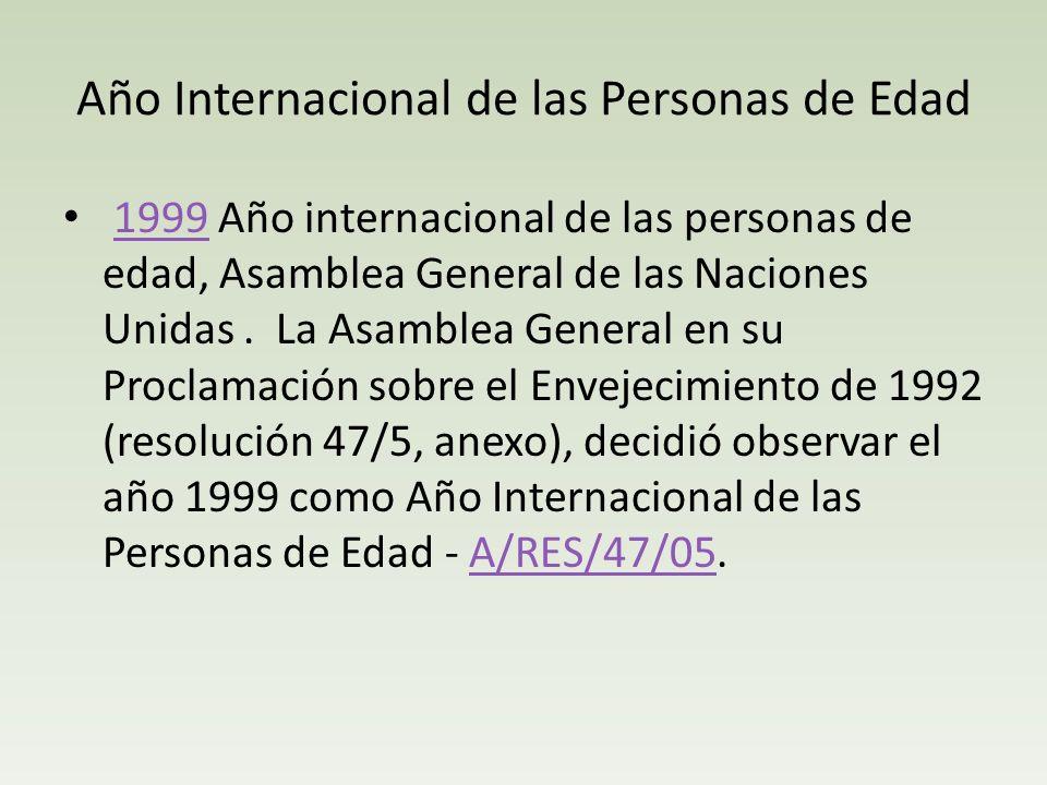 Año Internacional de las Personas de Edad 1999 Año internacional de las personas de edad, Asamblea General de las Naciones Unidas. La Asamblea General