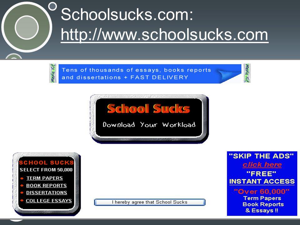 Schoolsucks.com: http://www.schoolsucks.com http://www.schoolsucks.com