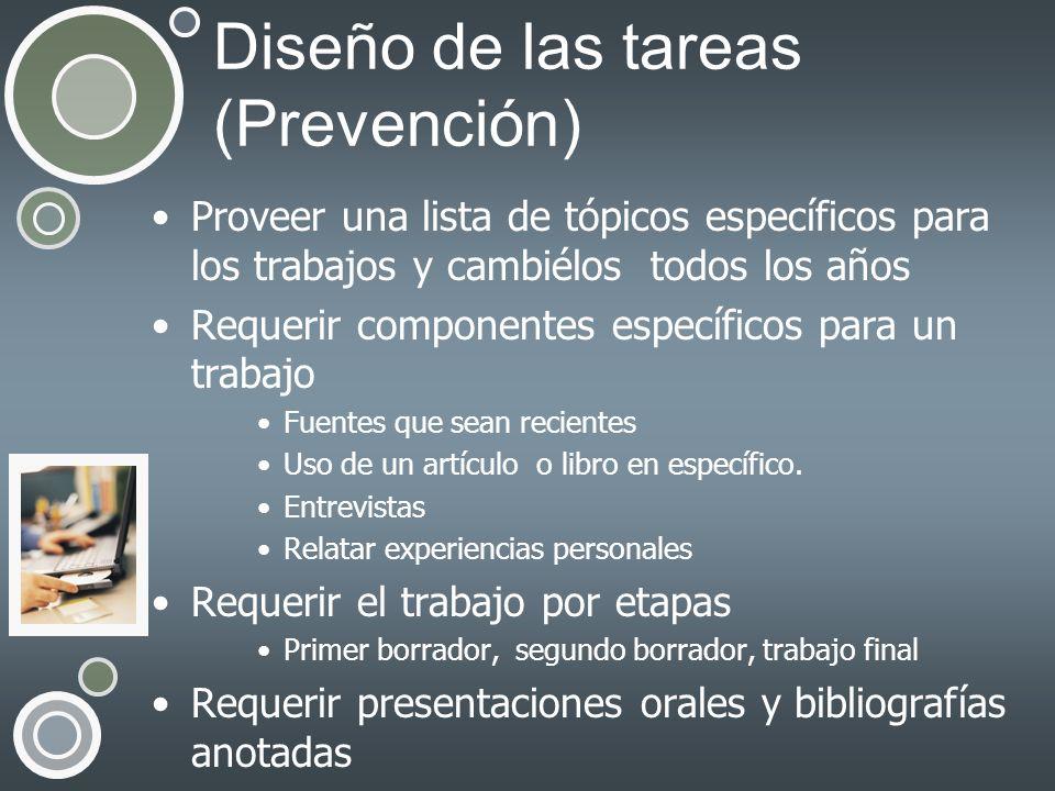Diseño de las tareas (Prevención) Proveer una lista de tópicos específicos para los trabajos y cambiélos todos los años Requerir componentes específic