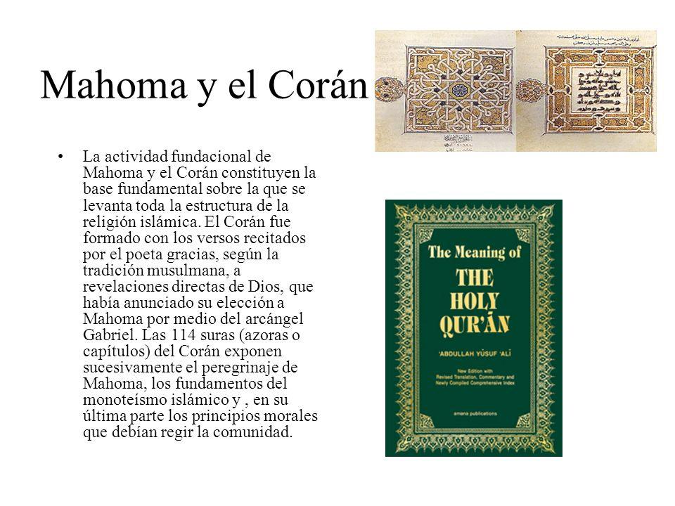 Mahoma y el Corán La actividad fundacional de Mahoma y el Corán constituyen la base fundamental sobre la que se levanta toda la estructura de la relig