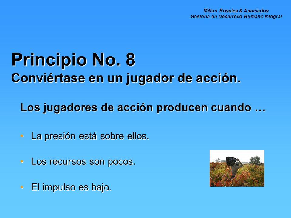 Principio No.8 Conviértase en un jugador de acción.