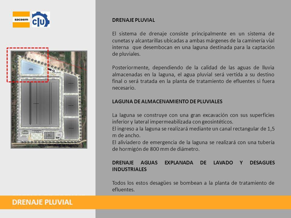 DRENAJE PLUVIAL El sistema de drenaje consiste principalmente en un sistema de cunetas y alcantarillas ubicadas a ambas márgenes de la caminería vial