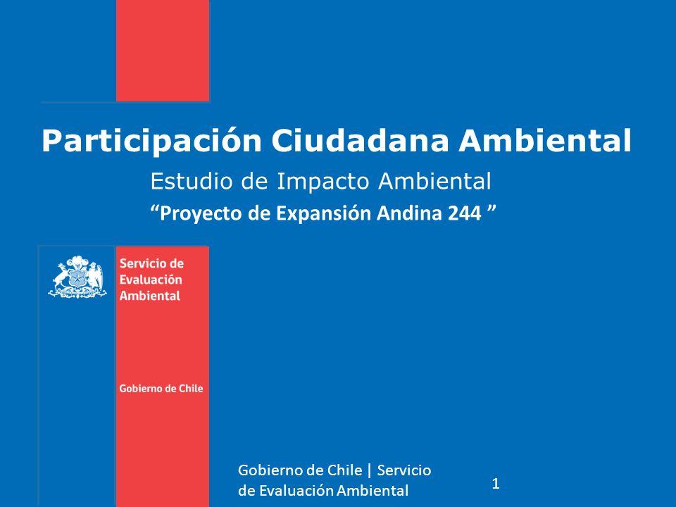 Participación Ciudadana Ambiental Estudio de Impacto Ambiental Proyecto de Expansión Andina 244 1 Gobierno de Chile   Servicio de Evaluación Ambiental
