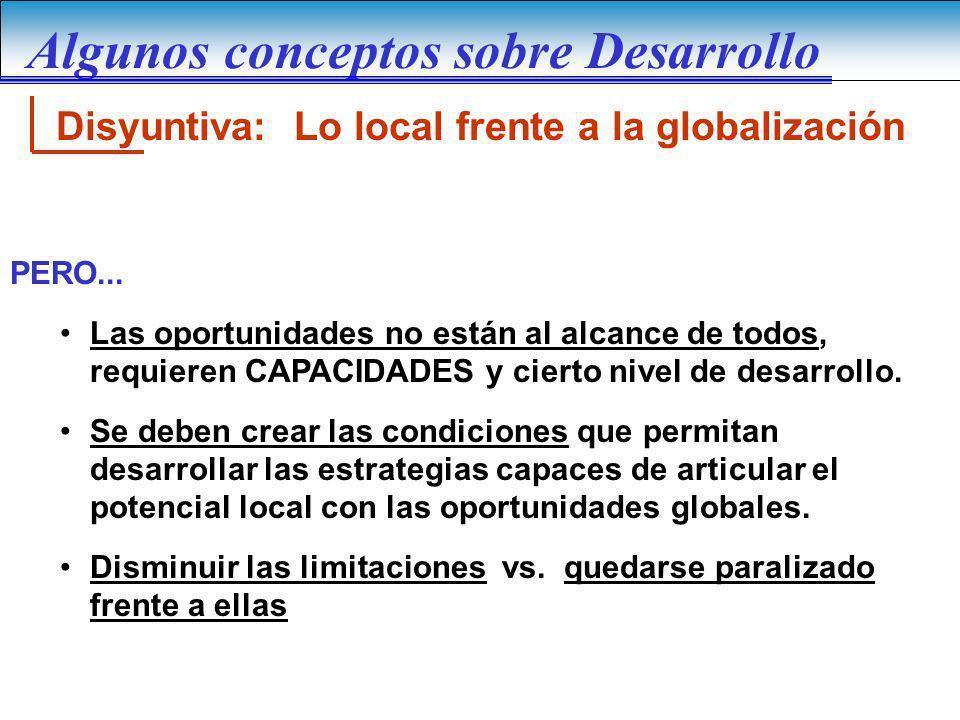 Disyuntiva: Lo local frente a la globalización PERO... Las oportunidades no están al alcance de todos, requieren CAPACIDADES y cierto nivel de desarro