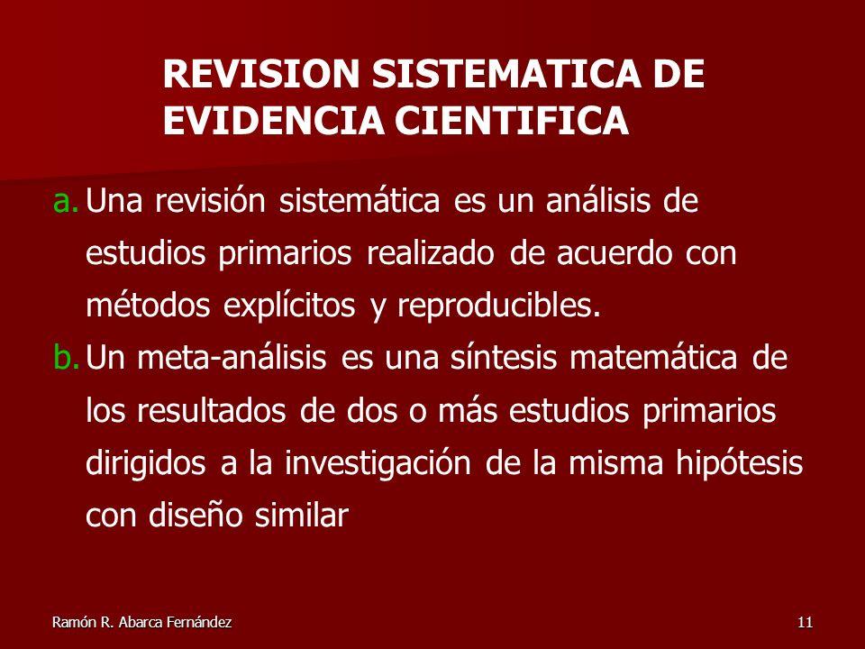 Ramón R. Abarca Fernández11 a.Una revisión sistemática es un análisis de estudios primarios realizado de acuerdo con métodos explícitos y reproducible