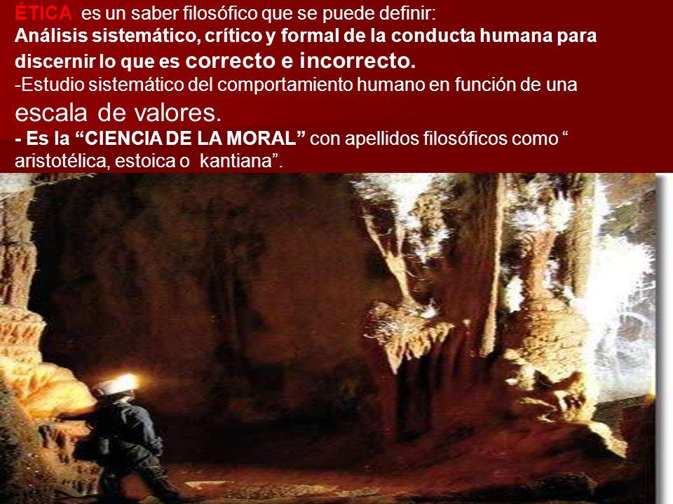 Ramón R. Abarca Fernández4 ÉTICA es un saber filosófico que se puede definir: Análisis sistemático, crítico y formal de la conducta humana para discer