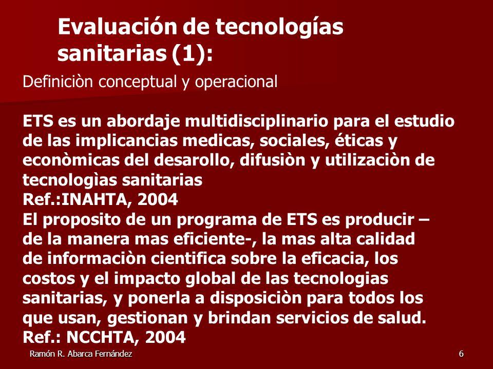 6 Definiciòn conceptual y operacional ETS es un abordaje multidisciplinario para el estudio de las implicancias medicas, sociales, éticas y econòmicas