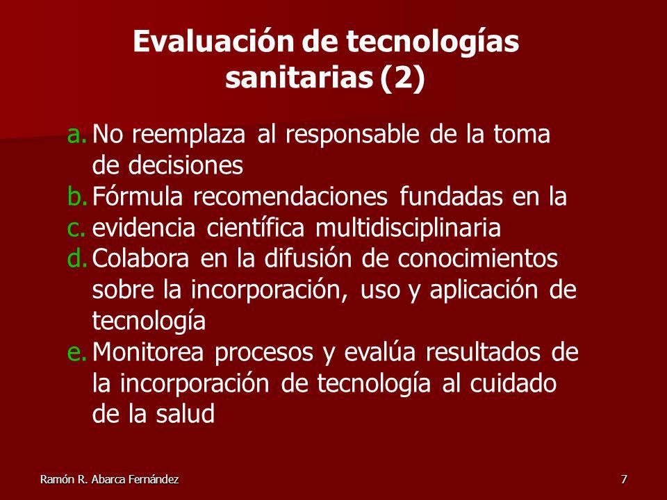 Ramón R. Abarca Fernández7 a.No reemplaza al responsable de la toma de decisiones b.Fórmula recomendaciones fundadas en la c.evidencia científica mult