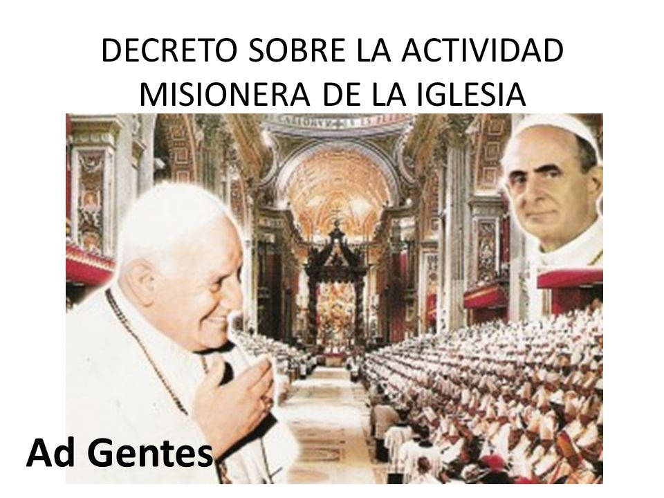 DECRETO SOBRE LA ACTIVIDAD MISIONERA DE LA IGLESIA Ad Gentes