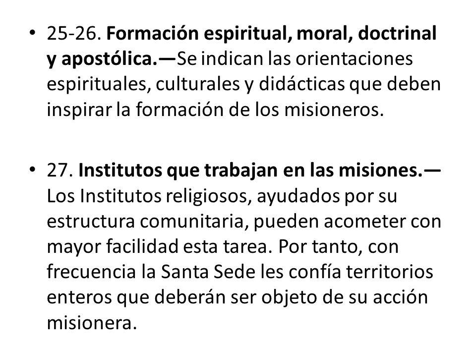 25-26. Formación espiritual, moral, doctrinal y apostólica.Se indican las orientaciones espirituales, culturales y didácticas que deben inspirar la fo