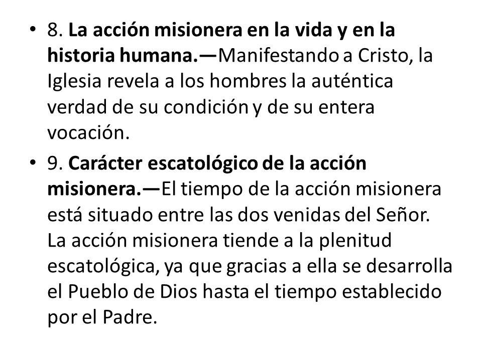 CAPÍTULO II.La obra misionera 10.Introducción. Es todavía inmensa la labor misional pendiente.